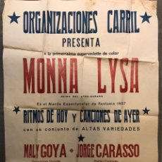 Carteles Espectáculos: CARTEL ESPECTÁCULOS CARRIL. PRESENTA A LA PRIMERA SUPERVEDETTE DE COLOR MONNA LYSA (A.1957). Lote 168848714