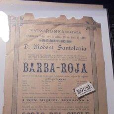 Carteles Espectáculos: ANTIGUO CARTEL- BARCELONA /TEATRO - TEATRO ROMEA CATALÁ 25 ABRIL 1892 A BENEFICI DEL PRIMER ACTOR . Lote 169543340