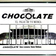 Carteles Espectáculos: CARTEL DE DISCOTECA - CHOCOLATE - LES COSES BEN FETES - TAMAÑO 70 X 45 CM. Lote 170391896