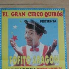 Carteles Espectáculos: ANTIGUO CARTEL.GRAN CIRCO QUIROS.FOFITO ARAGON.TORRE DEL MAR.MALAGA.AÑOS 80?. Lote 170942900