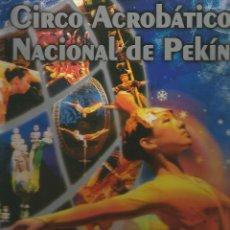 Carteles Espectáculos: GRAN GUIA DEL CIRCO ACROBATICO NACIONAL DE PEKIN MAS DE 30 PAGINAS . Lote 173560908