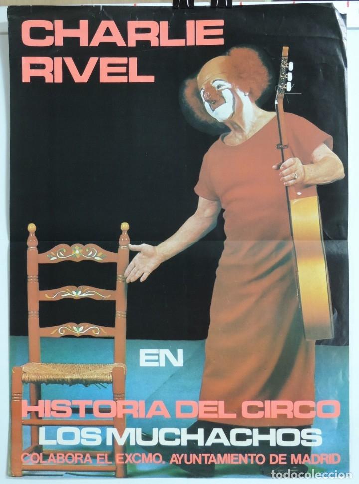 CARTEL CIRCO, PAYASO CHARLIE RIVEL. EN HISTORIA DEL CIRCO. LOS MUCHACHOS. COLABORA EL AYTO. DE MADRI (Coleccionismo - Carteles Gran Formato - Carteles Circo, Magia y Espectáculos)