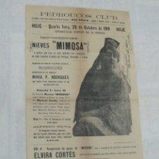 Carteles Espectáculos: CARTEL PEDROUCOS CLUB ARTISTAS; NIEVES MIMOSA, ELVIRA CORTES, ILUSIONISTA RODRIGUES LISBOA 1919.RARO. Lote 176985918