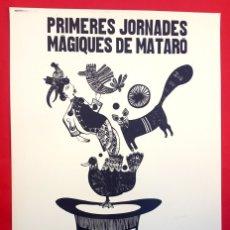 Carteles Espectáculos: MAGIA - PRIMERES JORNADES MAGIQUES DE MATARÓ - 1976 . Lote 177461984