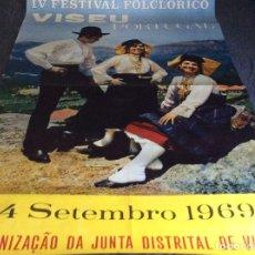 Carteles Espectáculos: IV FESTIVAL FOLCLÓRICO, VISEU. ANO 1969. DIMENS. 64,0 X 98,0 CM. MUY ESCASO. Lote 178594413