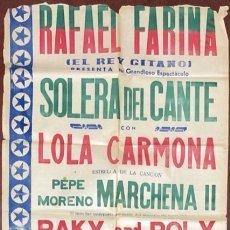 Carteles Espectáculos: ESPECTACULO SOLERA DEL CANTE. RAFAEL FARINA. EL REY GITANO. ORGANIZACION DE F. LOSADA. MADRID.. Lote 179150076