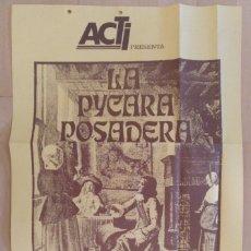 Carteles Espectáculos: CARTEL TEATRO LA PICARA POSADERA SOBRE TEXTOS DE CARLO GOLDONI ACTI 1979. 37 X 60 CM (APROX). Lote 181725702