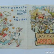Carteles Espectáculos: GRAN CIRCO ARRIOLA, RARISIMO PROGRAMA, EN EL TEATRO VILLAMARTA EN JULIO DE 1945, MIDE 23,5 X 16 CMS.. Lote 182585925