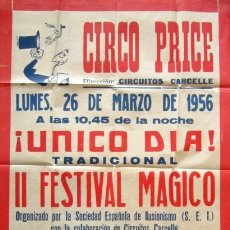 Carteles Espectáculos: AÑO 1956. CARTEL CIRCO PRICE. FESTIVAL MÁGICO. ESPECTÁCULO DE MAGIA, ILUSIONISMO. 160 X 60 CM.. Lote 189763841