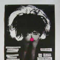 Carteles Espectáculos: CARTEL ORIGINAL / TEATRO / 1970' / LE GRAND CEREMONIAL / ARRABAL / THEATRE EXPERIMENTAL DE BELGIQUE. Lote 191727253