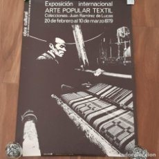 Carteles Espectáculos: CARTEL EXPO. ARTE POPULAR TEXTIL, JUAN RAMÍREZ DE LUCAS,CAJA SAN FERNANDO, SEVILLA,1979, BUEN ESTADO. Lote 194207437