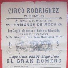 Carteles Espectáculos: CARTEL CIRCO CIRCO RODRIGUEZ 1905 EL GRAN ROMERO TRIO NORY C73. Lote 194593853