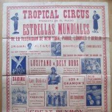 Carteles Espectáculos: CARTEL CIRCO TROPICAL CIRCUS LOS DAKOTA LUSITANO & DELY BROS C86. Lote 195290266