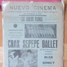 Carteles Espectáculos: CARTEL NUEVO CINEMA 1931 LAS CUATRO PLUMAS CRAK SEPEPE BALLET C91. Lote 195291325