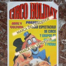 Carteles Espectáculos: CARTEL CIRCO HOLIDAY. FALDILLA DE AGREDA (SORIA). MEDIDAS 51 X 23 CENTIMETROS. VER FOTOS. AÑO 2002.. Lote 200031317