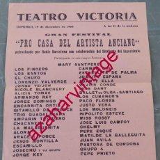 Carteles Espectáculos: BARCELONA, 1965, TEATRO VICTORIA, CARTEL FESTIVAL PRO CASA DEL ARTISTA ANCIANO, 20X27 CMS. Lote 200319353
