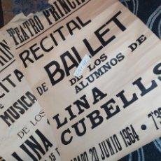 Carteles Espectáculos: LOTE UNICOS CARTELES TEATRO PRINCIPAL RECITAL BAILE ALUMNOS ACADEMIA LINA CUBELLS FIRMADO 1963/1964. Lote 207567238