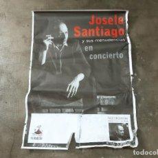 Carteles Espectáculos: CARTEL DEL CONCIERTO DE JOSELE SANTIAGO - NUEVO DISCO LOCO ENCONTRADO. Lote 209191480