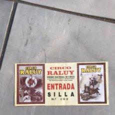 Carteles Espectáculos: ENTRADA CIRCO RALUY PREMIO NACIONAL DE CIRCO. Lote 210586002