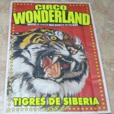 Carteles Espectáculos: POSTER GIGANTE CIRCO WONDERLAND TIGRES DE SIBERIA AÑOS 90S - ÚNICO EN TC!. Lote 211933043