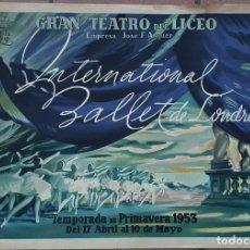 Carteles Espectáculos: CARTEL- INTERNATIONAL BALLET DE LONDRES - 1953 - GRAN TEATRO LICEO - 51 X 67 CM.. Lote 214954798