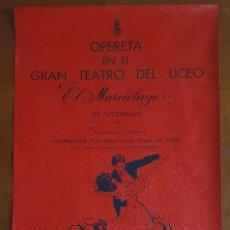 Carteles Espectáculos: CARTEL - OPERETA EN EL GRAN TEATRO DEL LICEO - EL MURCIELAGO - 1961 - JOHANN STRAUSS - 49,4 X 32,1. Lote 214956667