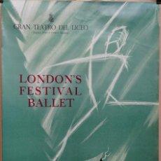 Carteles Espectáculos: CARTEL LONDON'S FESTIVAL BALLET - 1964 - TEATRO DEL LICEO - 52 X 35,5 CM.. Lote 215196935