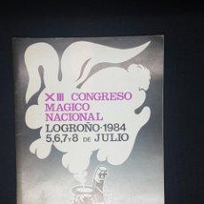Carteles Espectáculos: PROGRAMA OFICIAL XIII CONGRESO MÁGICO NACIONAL LOGROÑO 1984. Lote 233446995