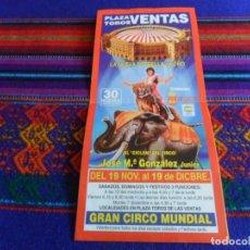 Carteles Espectáculos: INVITACIÓN GRAN CIRCO MUNDIAL PLAZA DE TOROS LAS VENTAS DE MADRID AÑO 1993. 19,5X9 CMS. RARA.. Lote 233841600