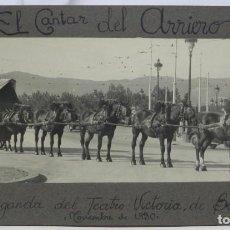 Carteles Espectáculos: GRAN FOTOGRAFIA DE CARRETA PROMOCIONAL DELTEATRO VICTORIA, BARCELONA, EL CANTAR DEL ARRIERO, UTILIZA. Lote 236073380