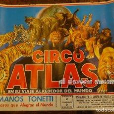 Carteles Espectáculos: CARTEL CIRCO ATLAS. CON LOS PAYASOS TONETTI. 45 X 57 CTMS. AÑO 1974. Lote 237553730
