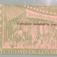 Carteles Espectáculos: TICKET ENTRADA CIRCO. LA CIUDAD DE LOS MUCHACHOS. 1968.. Lote 244927145