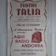Carteles Espectáculos: GRAN CARTEL TEATRE TALIA AQUI RADIO ANDORRA VALENCIA 1993 94 GENERALITAT VALENCIANA. Lote 254732850