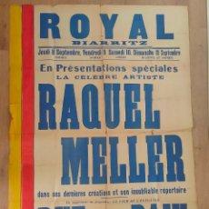 Carteles Espectáculos: ESPECTALULAR CARTEL DE RAQUEL MELLER ACTUANDO EN EL ROYAL DE BIARRITZ. AÑOS 20/30. 124 X 84 CMS. Lote 277066668