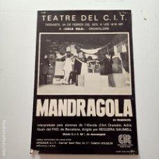 Carteles Espectáculos: CARTEL MANDRAGOLA, TEATRE DEL C.I.T, 1973, 42 X 29 CM. Lote 277749878