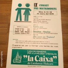 Carteles Espectáculos: CARTEL IX CURSET PRE-MATRIMONIAL, LA POBLA LILLET, 1979, 45 X 32 CM. Lote 280105973
