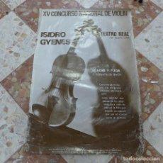 Carteles Espectáculos: CARTEL DEL XV CONCURSO NACIONAL DE VIOLIN ISIDRO GYENES TEATRO REAL 1976. Lote 293942778