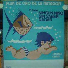 Coleccionismo deportivo: PLAN DE ORO DE LA NATACION - NINGUN NIÑO SIN SABER NADAR - AÑO 1976. Lote 185778711
