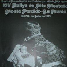 Coleccionismo deportivo: CARTEL DE MONTAÑISMO XIV RALLYE DE ALTA MONTAÑA MONTE PERDIDO-LA MUNIA 1972. Lote 10831482
