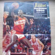 Coleccionismo deportivo: POSTER: DOMINIQUE WILKINS (ATLANTA HAWKS) CONTRA BULLS EXPECTACULAR - REVISTA SUPER BASKET NBA. Lote 21820164