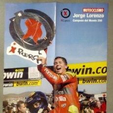 Coleccionismo deportivo: PÓSTER JORGE LORENZO CAMPEÓN DEL MUNDO DE MOTOCICLISMO DE 250 CC. Lote 23942766