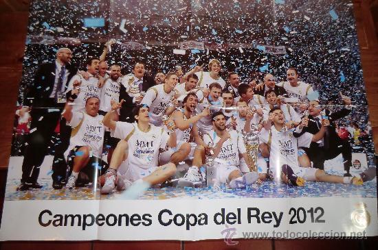 POSTER REAL MADRID CAMPEON COPA REY 2012 BALONCESTO (Coleccionismo Deportivo - Carteles otros Deportes)