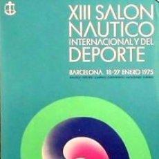 Coleccionismo deportivo: CARTEL XIII SALON NAUTICO INTERNACIONAL-79.HUGUET.68X99. Lote 33234397