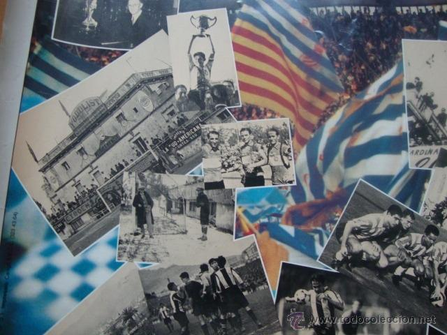 Coleccionismo deportivo: POSTER CARTEL REAL CLUB DEPORTIVO ESPAÑOL LA FORÇA D´UN SENTIMENT 1900-1990 FUTBOL R.C.D ESPANYOL - Foto 6 - 46146572