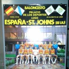 Coleccionismo deportivo: CARTEL DE BALONCESTO ESPAÑA- ST-JOHNS, AÑO 1985 Y POSTER SELECCION ESPAÑOLA DE BALONCESTO 1985.. Lote 51029147