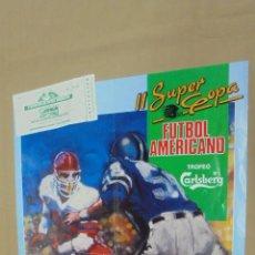 Coleccionismo deportivo: CARTEL. II SUPERCOPA FUTBOL AMERICANO MAS ENTRADA ESTADI OLIMPIC MONTJUIC -. Lote 58216931