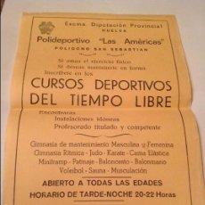 Coleccionismo deportivo: PÓSTER DE PROPAGANDA DEL POLIDEPORTIVO DE HUELVA DE 1981, DE CURSOS DEPORTIVOS DEL TIEMPO LIBRE. Lote 61219343