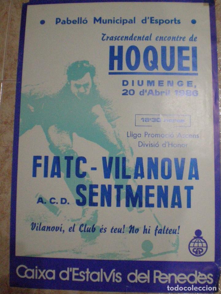 1986. VILANOVA I LA GELTRU (BARCELONA) CARTEL HOQUEI FIATC VILANOVA Y ACD SENTMENAT (Coleccionismo Deportivo - Carteles otros Deportes)