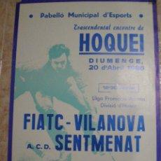Coleccionismo deportivo: 1986. VILANOVA I LA GELTRU (BARCELONA) CARTEL HOQUEI FIATC VILANOVA Y ACD SENTMENAT. Lote 63695019