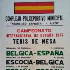Coleccionismo deportivo: TENIS DE MESA, CARTEL PUBLICIDAD CTO. ESPAÑA INTERNACIONAL 1974 ALCOY. Lote 87427960
